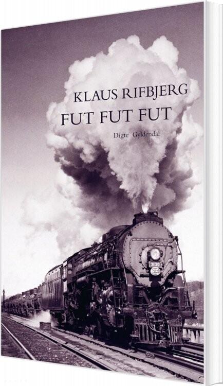 Fut, Fut, Fut - Klaus Rifbjerg - Bog