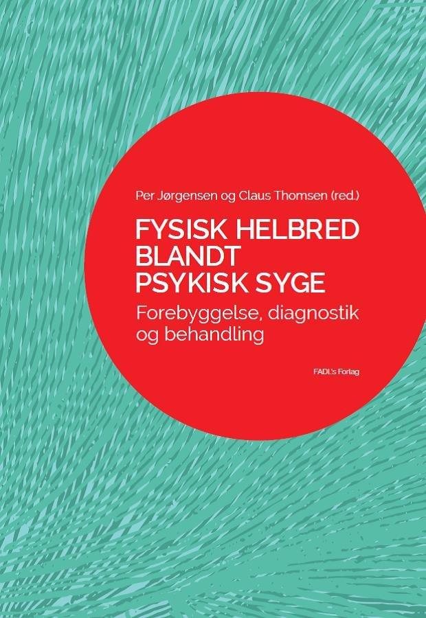 Image of   Fysisk Helbred Blandt Psykisk Syge - Claus Heikki Paavo Thomsen - Bog