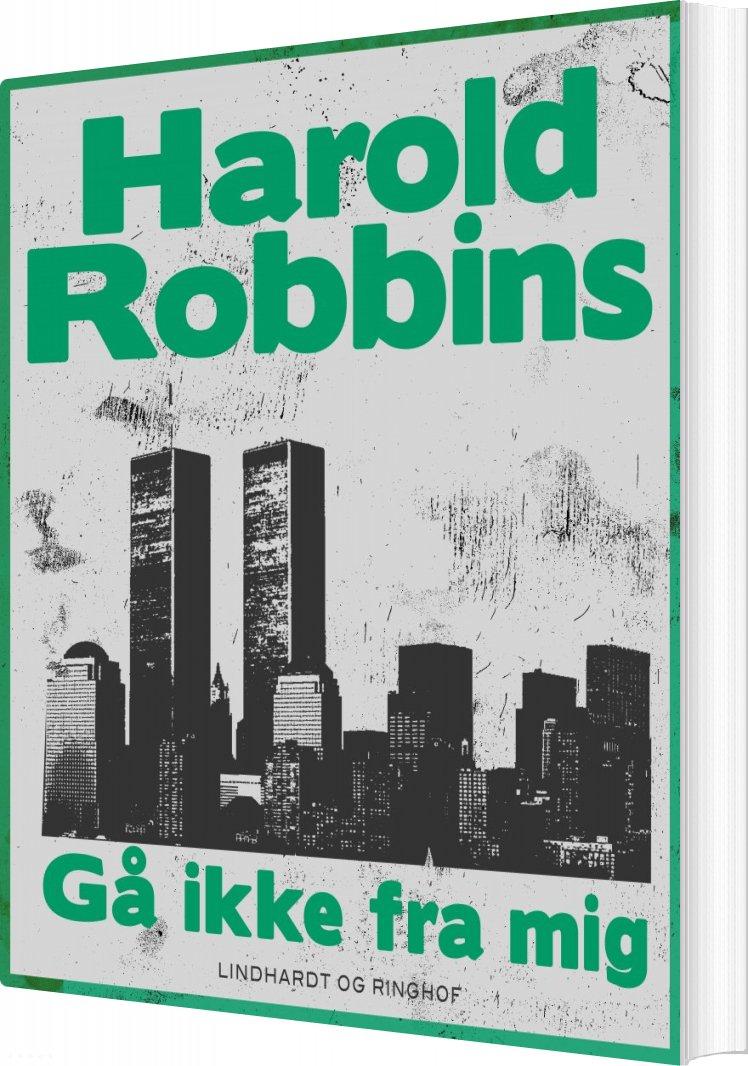 Image of   Gå Ikke Fra Mig - Harold Robbins - Bog