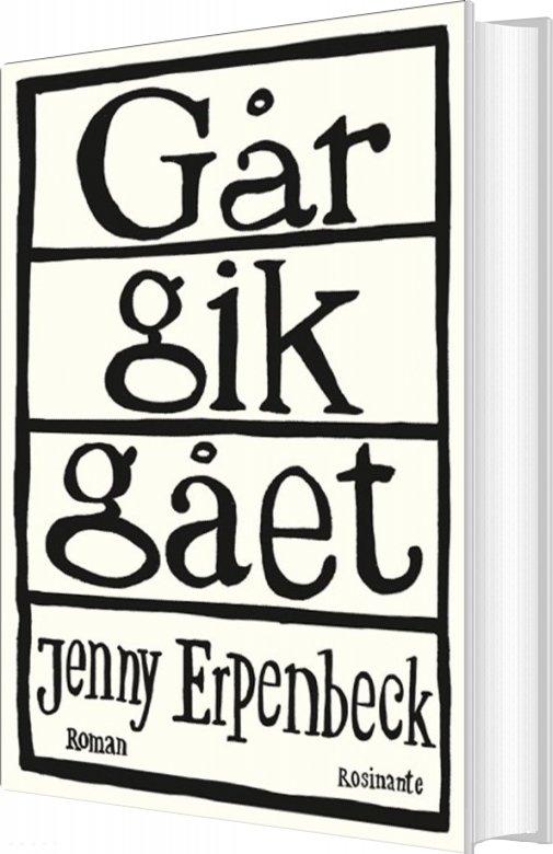 Image of   Går, Gik, Gået - Jenny Erpenbeck - Bog
