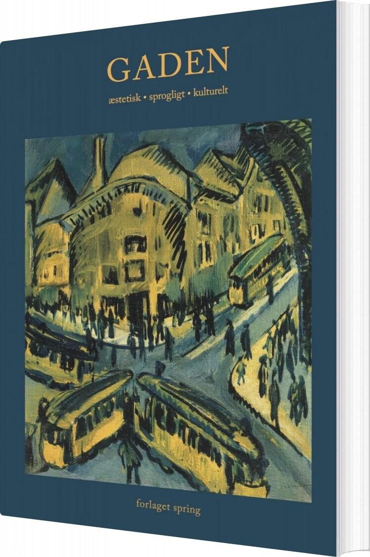 Image of   Gaden. æstetisk - Sprogligt - Kulturelt - Jørgensen - Bog