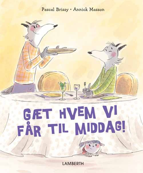 Image of   Gæt Hvem Vi Får Til Middag! - Pascal Brissy - Bog