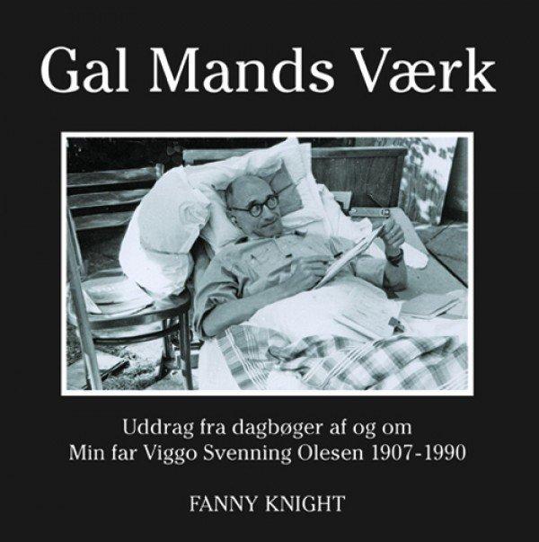 Gal Mands Værk - Fanny Knight - Bog
