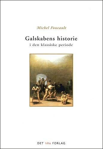 Image of   Galskabens Historie I Den Klassiske Periode - Foucault - Bog