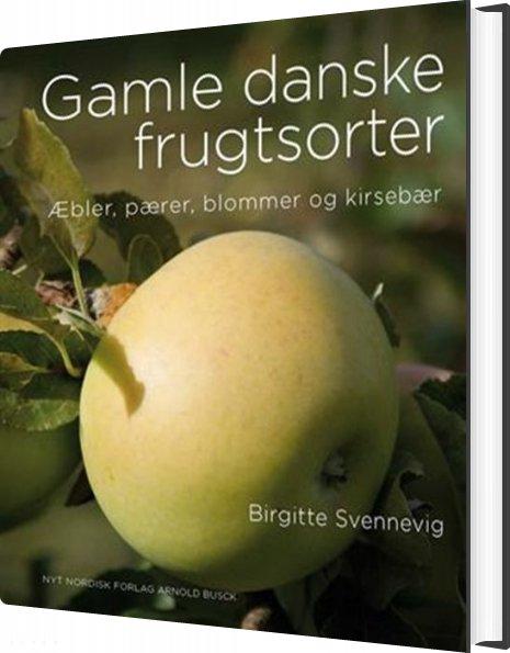 Gamle Danske Frugtsorter - Birgitte Svennevig - Bog