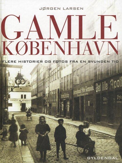 Gamle København Flere Historier - Jørgen Larsen - Bog