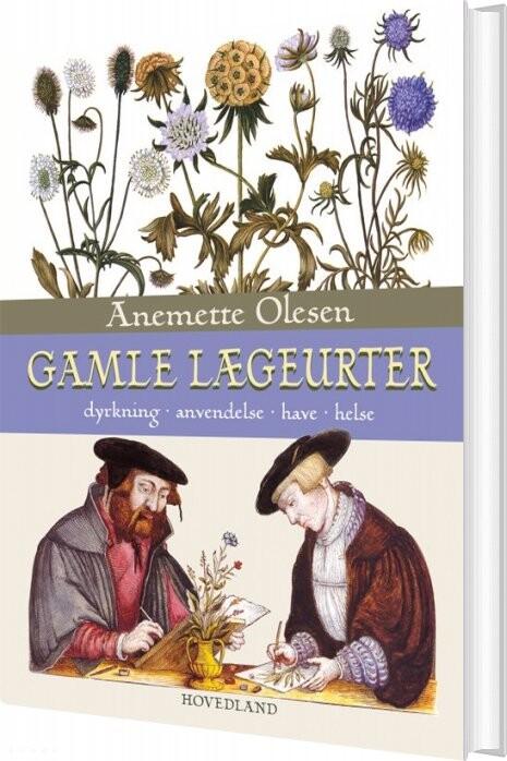 Gamle Lægeurter - Anemette Olesen - Bog
