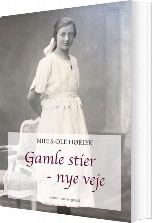 Gamle Stier - Nye Veje - Niels-ole Hørlyk - Bog