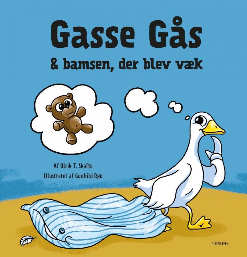 Gasse Gås & Og Bamsen, Der Blev Væk - Ulrik T. Skafte - Bog