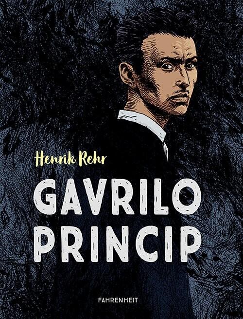 Gavrilo Princip - Henrik Rehr - Tegneserie