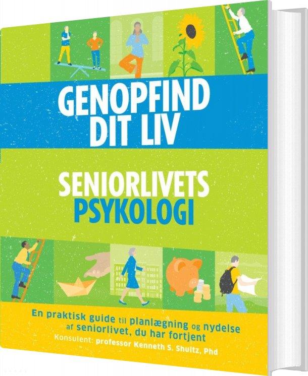 Genopfind Dit Liv - Seniorlivets Psykologi - Kenneth S. Schultz - Bog