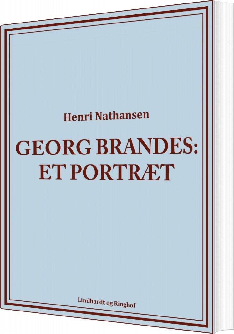 Image of   Georg Brandes: Et Portræt - Henri Nathansen - Bog