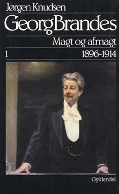 Image of   Georg Brandes, Magt Og Afmagt 1896-1914 - Jørgen Knudsen - Bog