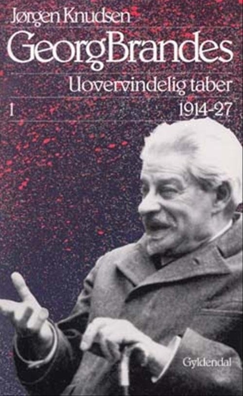 Image of   Georg Brandes, Uovervindelig Taber 1914-27, Illustreret - Jørgen Knudsen - Bog