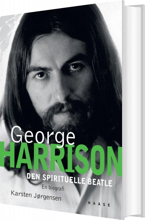 Image of   George Harrison. Den Spirituelle Beatle - Karsten Jørgensen - Bog