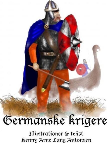 Germanske Krigere - Kenny Arne Lang Antonsen - Bog