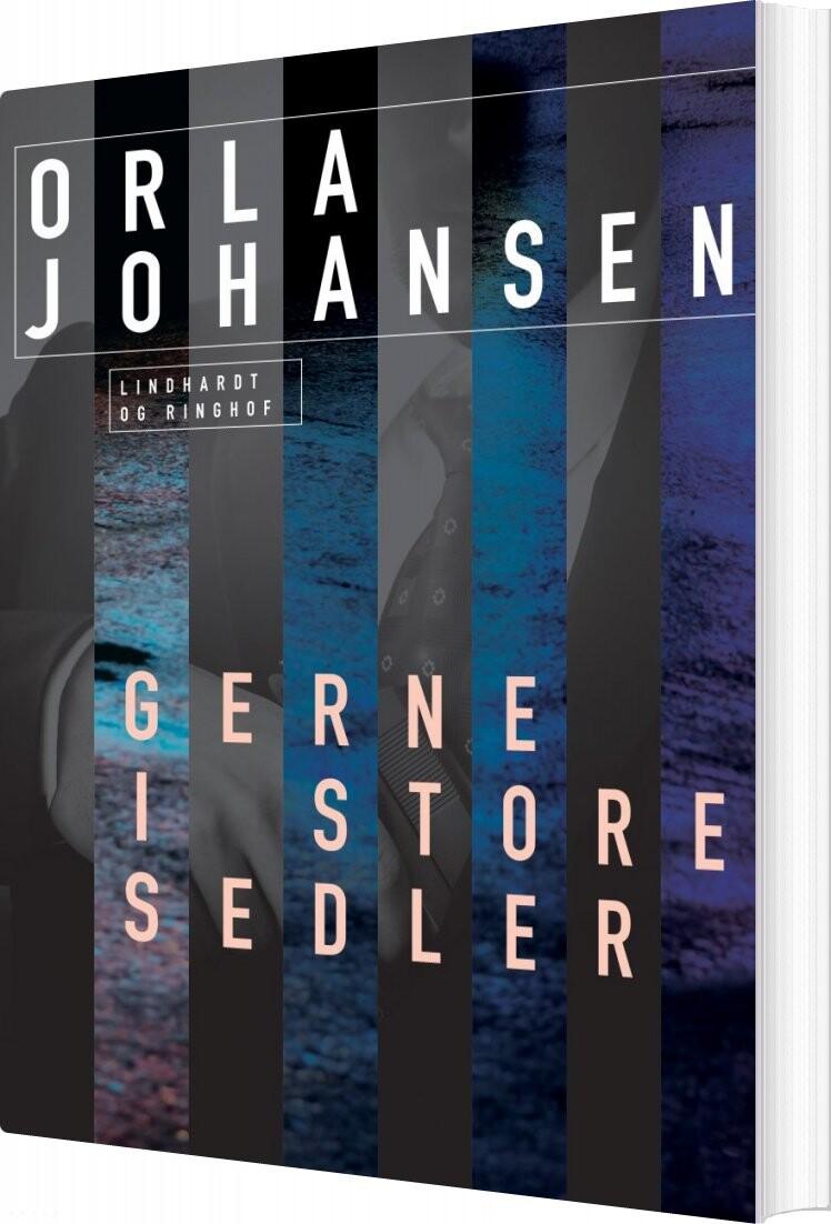 Gerne I Store Sedler - Orla Johansen - Bog
