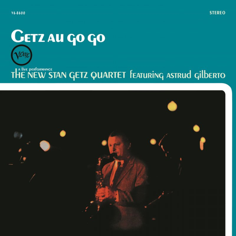The New Stan Getz Quartet - Getz Au Go Go - Vinyl / LP