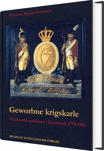 Image of   Geworbne Krigskarle - Karsten Skjold Petersen - Bog