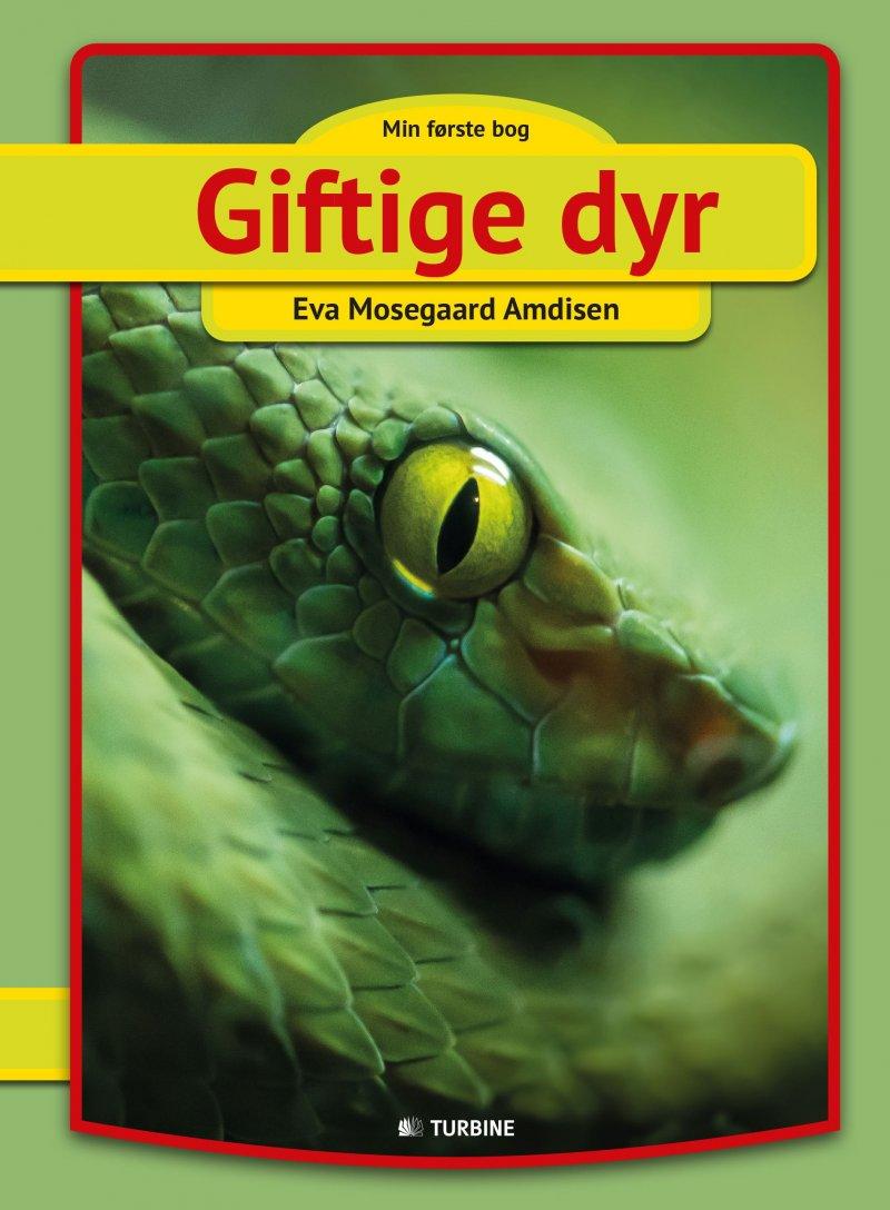 Image of   Giftige Dyr - Eva Mosegaard Amdisen - Bog