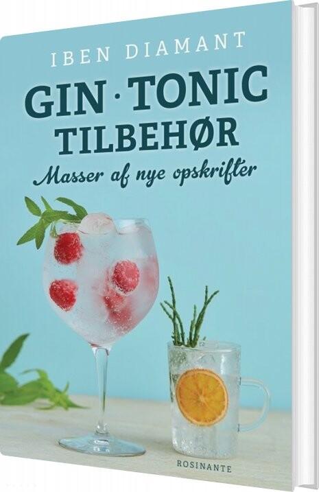 Image of   Gin Og Tonic - Masser Af Nye Opskrifter - Iben Diamant - Bog