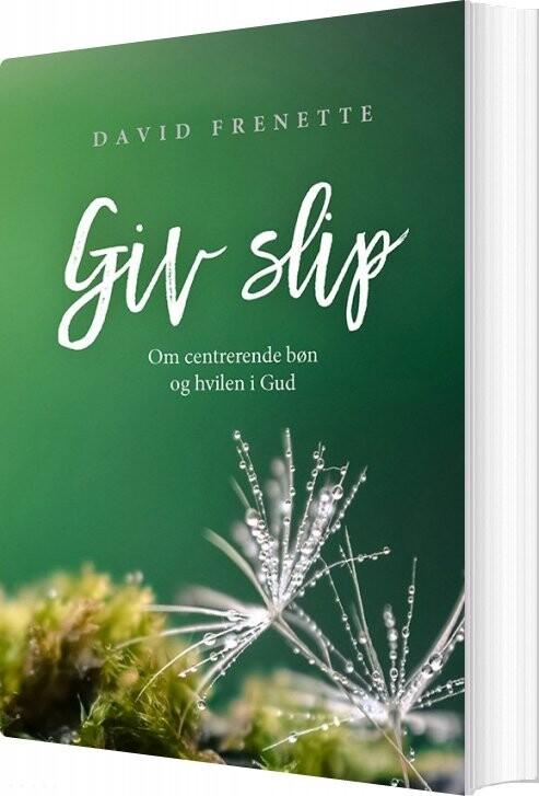 Giv Slip - David Frenette - Bog
