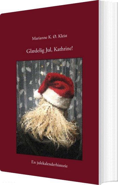 Image of   Glædelig Jul, Kathrine! - Marianne K. ø. Kleist - Bog