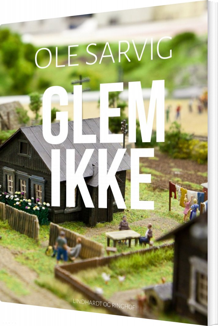 Image of   Glem Ikke - Ole Sarvig - Bog