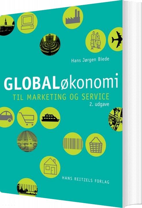 Globaløkonomi Til Marketing Og Service - Hans Jørgen Biede - Bog