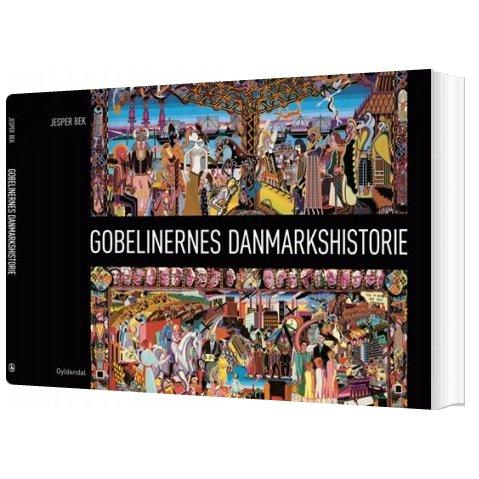 Image of   Gobelinernes Danmarkshistorie - Jesper Bek - Bog