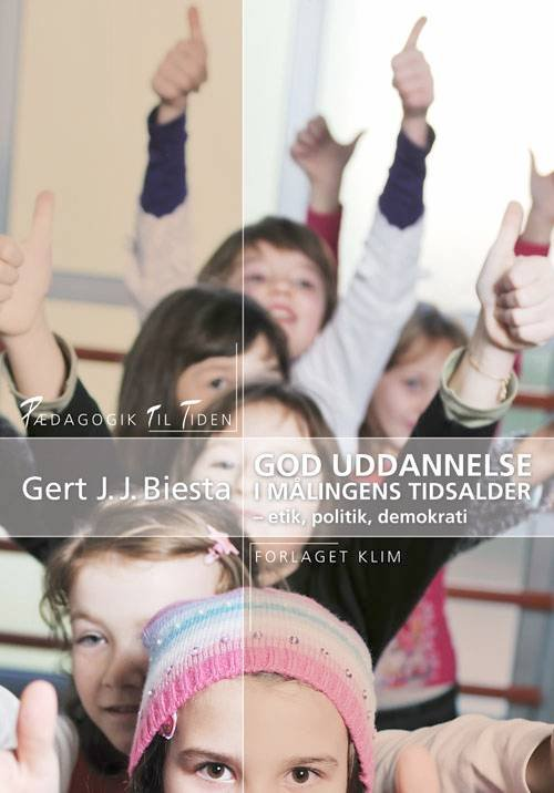 Image of   God Uddannelse I Målingens Tidsalder - Gert Biesta - Bog