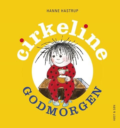 Godmorgen Cirkeline. Mini - Hanne Hastrup - Bog