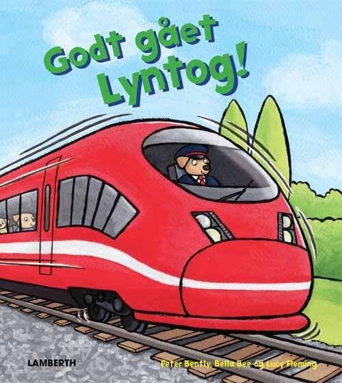 Godt Gået Lyntog! - Peter Bently - Bog