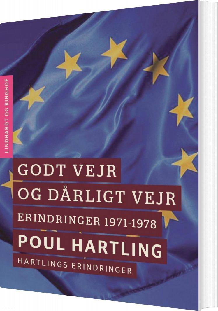 Image of   Godt Vejr Og Dårligt Vejr: Erindringer 1971-1978 - Poul Hartling - Bog