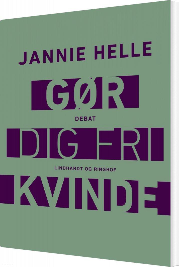 Image of   Gør Dig Fri Kvinde - Jannie Helle - Bog