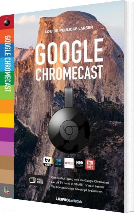 Image of   Bog Om Google Chromecast - Louise Peulicke Larsen - Bog