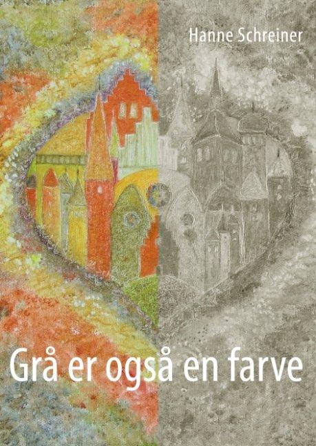 Grå Er Også En Farve - Hanne Schreiner - Bog