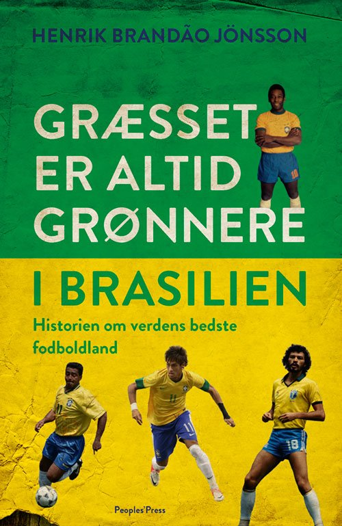 Billede af Græsset Er Altid Grønnere I Brasilien - Henrik Brandão Jönsson - Bog