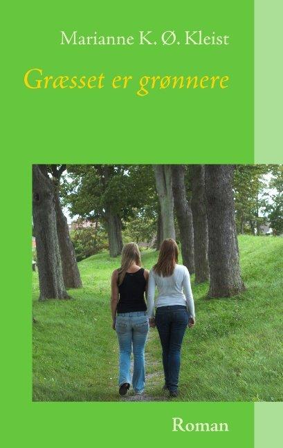 Image of   Græsset Er Grønnere - Marianne K. ø. Kleist - Bog