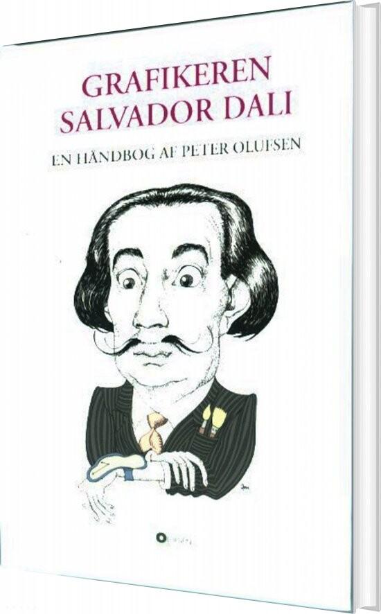 Image of   Grafikeren Salvador Dali - Peter Olufsen - Bog