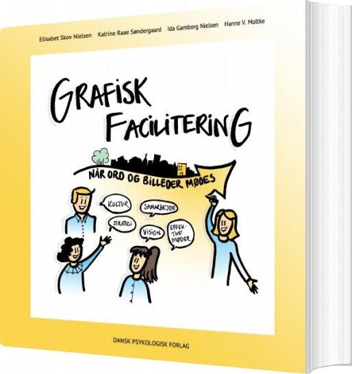 Grafisk Facilitering - Hanne V. Moltke - Bog