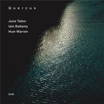 Image of   June Tabor / Huw Warren / Iain Balamy - Quercus - CD