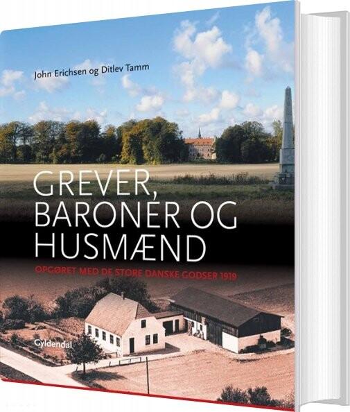 Grever, Baroner Og Husmænd - John Erichsen - Bog