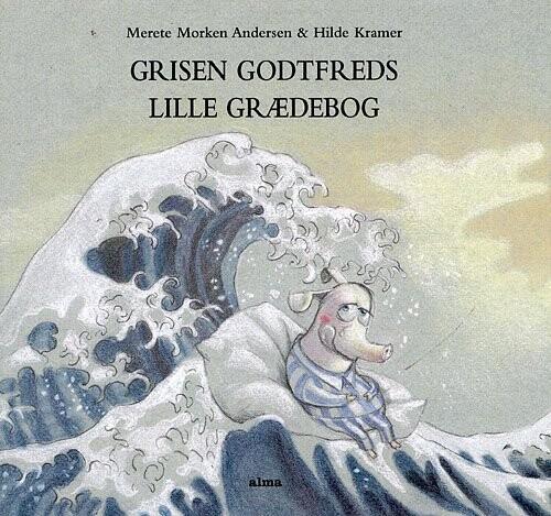 Image of   Grisen Godtfreds Lille Grædebog - Merete Morken Andersen - Bog