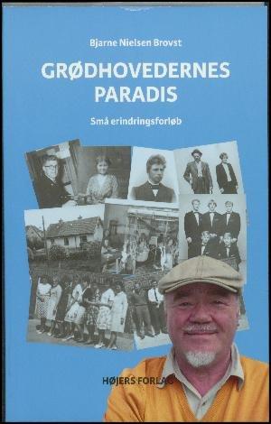 Grødhovedernes Paradis - Bjarne Nielsen Brovst - Bog