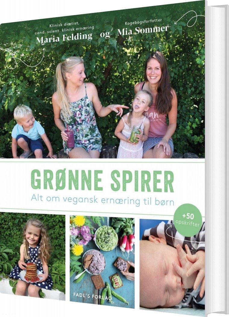 Grønne Spirer - Alt Om Vegansk Ernæring Til Børn - Mia Sommer - Bog