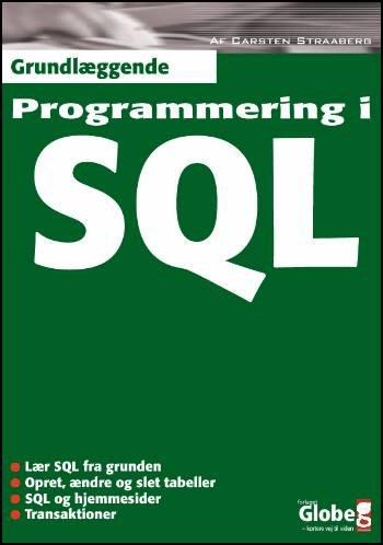Image of   Grundlæggende Programmering I Sql - Carsten Straaberg - Bog