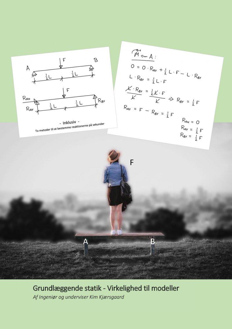 Grundlæggende Statik - Virkelighed Til Modeller - Kim Kjærsgaard - Bog
