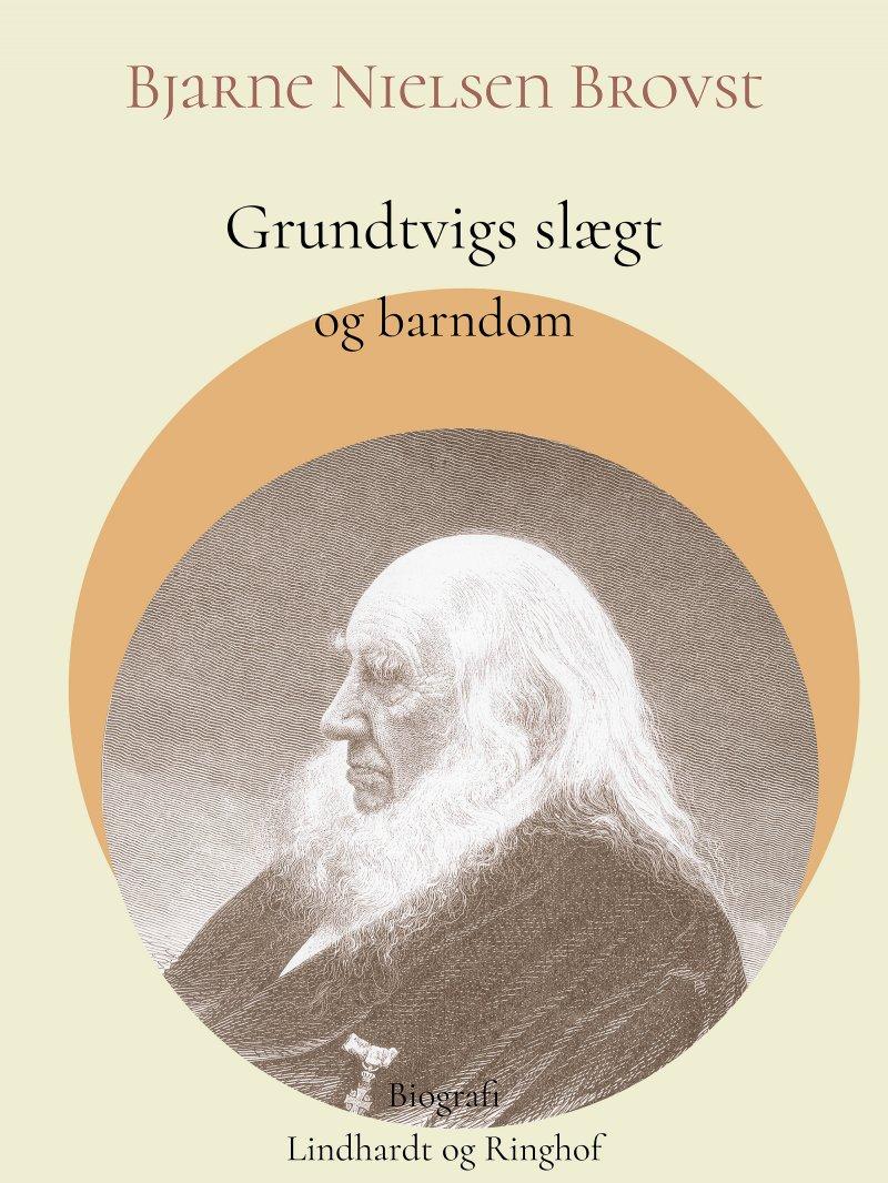 Image of   Grundtvigs Slægt Og Barndom - Bjarne Nielsen Brovst - Bog