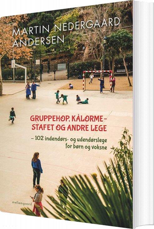 Image of   Gruppehop, Kålormestafet Og Andre Lege - Martin Nedergaard Andersen - Bog